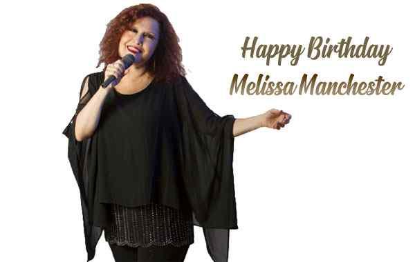 Happy Birthday Melissa Manchester