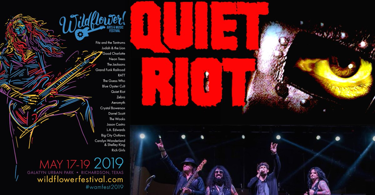 JUST ADDED! QUIET RIOT LIVE! FRIDAY MAY 17TH @ WILDFLOWER ARTS & MUSIC FESTIVAL IN RICHARDSON (DALLAS AREA) TEXAS! GET READY TO BANG YOUR HEAD!