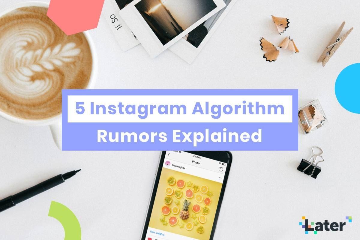 Real or Fake: 5 #Instagram Algorithm Rumors Explained! Via @latermedia #Blog https://buff.ly/2I59w4a