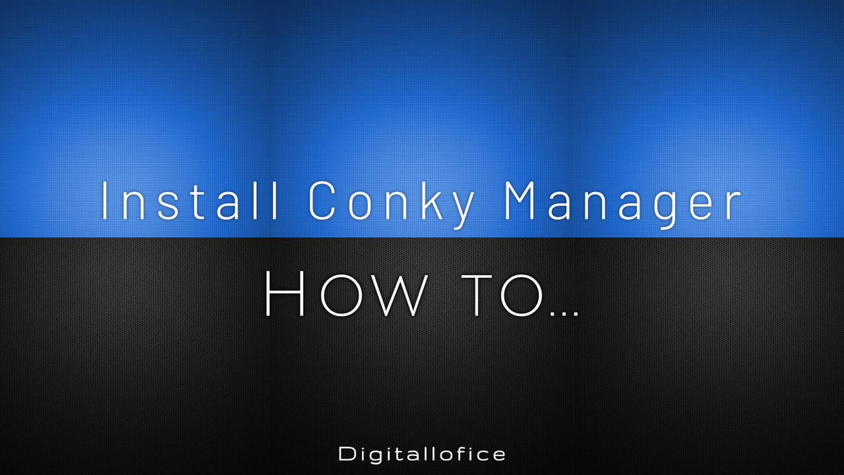 Digitallofice How to    Install Conky Manager! -- #howto