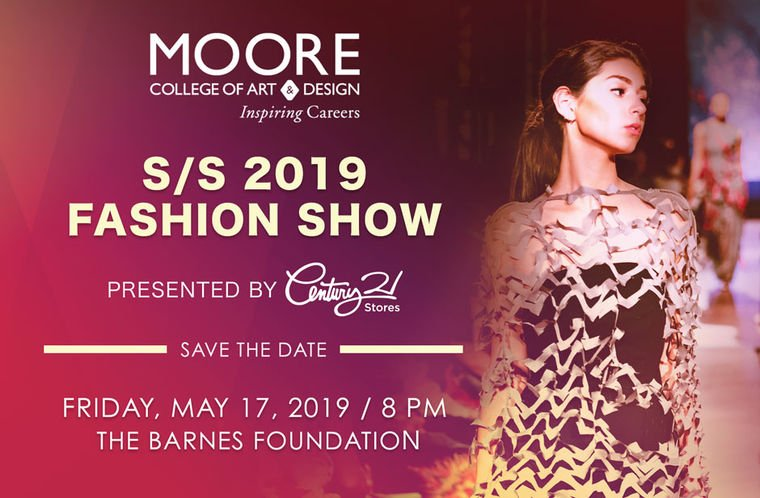 Moore College Of Art Design On Twitter Join Us At The Barnes On May 17 For Our S S 2019 Fashion Show Presented By Century21stores Starring Wow Worthy Collections From Moore Senior Fashion Designers