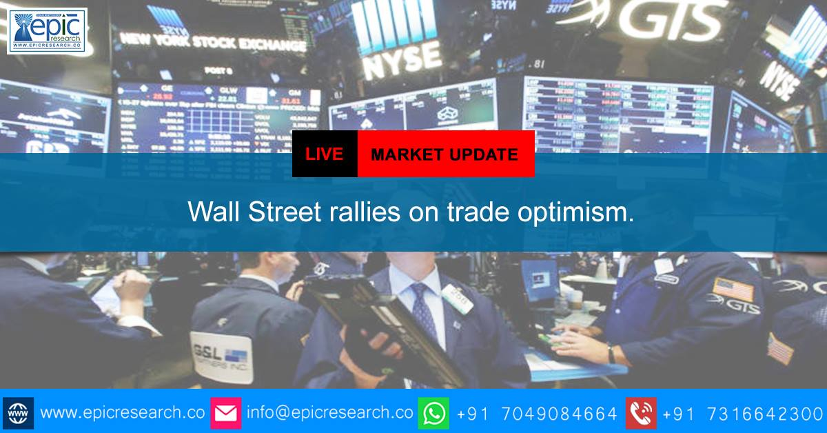 #WallStreet rallies on trade optimism The #DowJones Industrial Average rose 443.86 points, or 1.74 percent, to 25,883.25, the S&amp;P 500 gained 29.87 points,  #ElectionsWithEpicResearch #EpicResearch #LokSabhaElections2019 Visit:  http://www. epicresearchblog.com / &nbsp;  <br>http://pic.twitter.com/OX2qyZkxUL