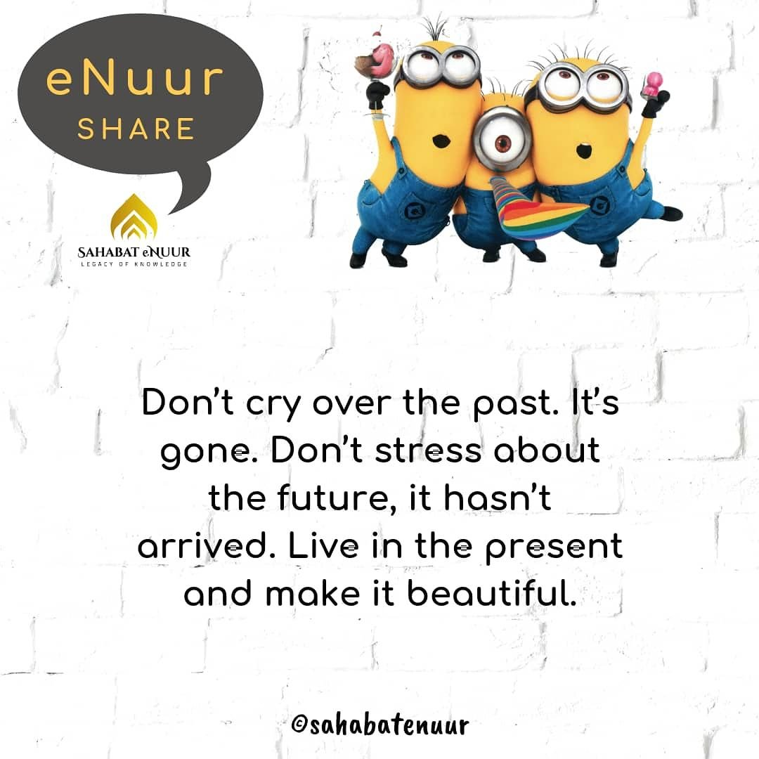 Don't cry over the past. It's gone. Don't stress about the future, it hasn't arrived. Live in the present and make it beautiful.  Silakan share & tag sahabat anda.  #SahabateNuur #SahabateNuurQuotes #TeameNuurShare #eNuurShare #JomRepost #Hamka #BuyaHamka #diacrush #cintaislamik