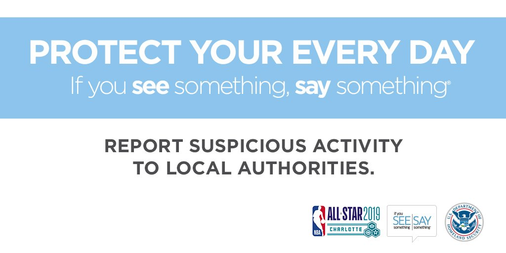 "The @NBA and U.S. Department of Homeland Security ""If You See Something, Say Something®"" campaign remind you to report suspicious activity to authorities.   Keep #NBAAllStar 2019 safe. #seesay  #protectyoureveryday"