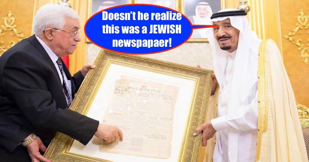 Another classic blunder, by Mahmoud Abbas ... He presents the Saudi King with a framed copy of a 1930&#39;s &#39;Palestine Post&#39; newspaper. The Palestine Post that later became the Jerusalem Post, was founded by JEWS ... it&#39;s always been a JEWISH-owned newspaper. . <br>http://pic.twitter.com/nhLC0nM6rD