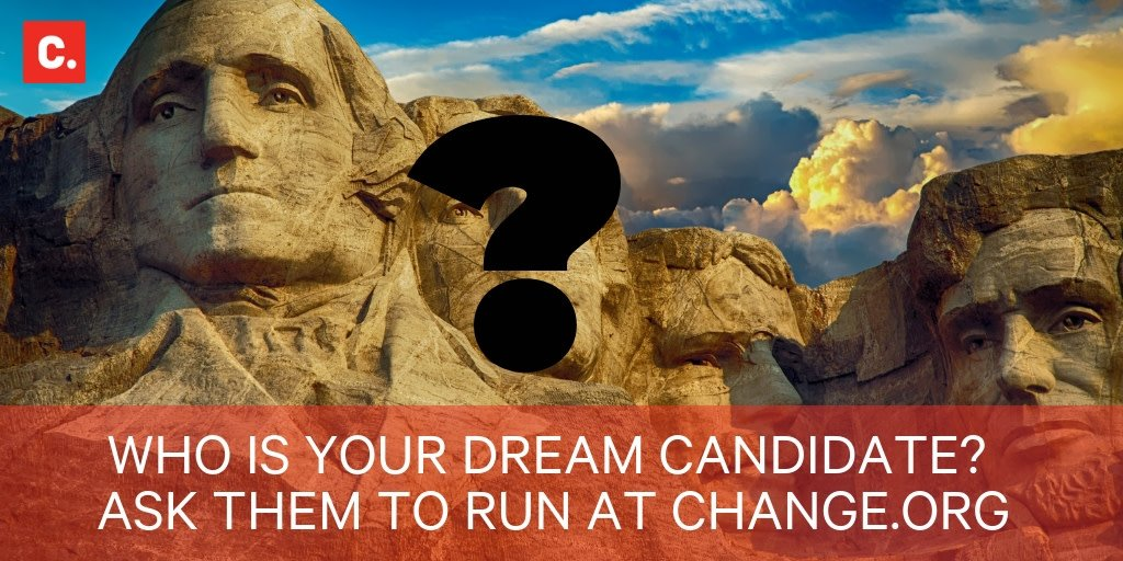 Lots of candidates are announcing their #2020 run. Is there someone else you wish would run for President?  Let us know by RTing or start your own petition: http://bit.ly/2S7IEAq