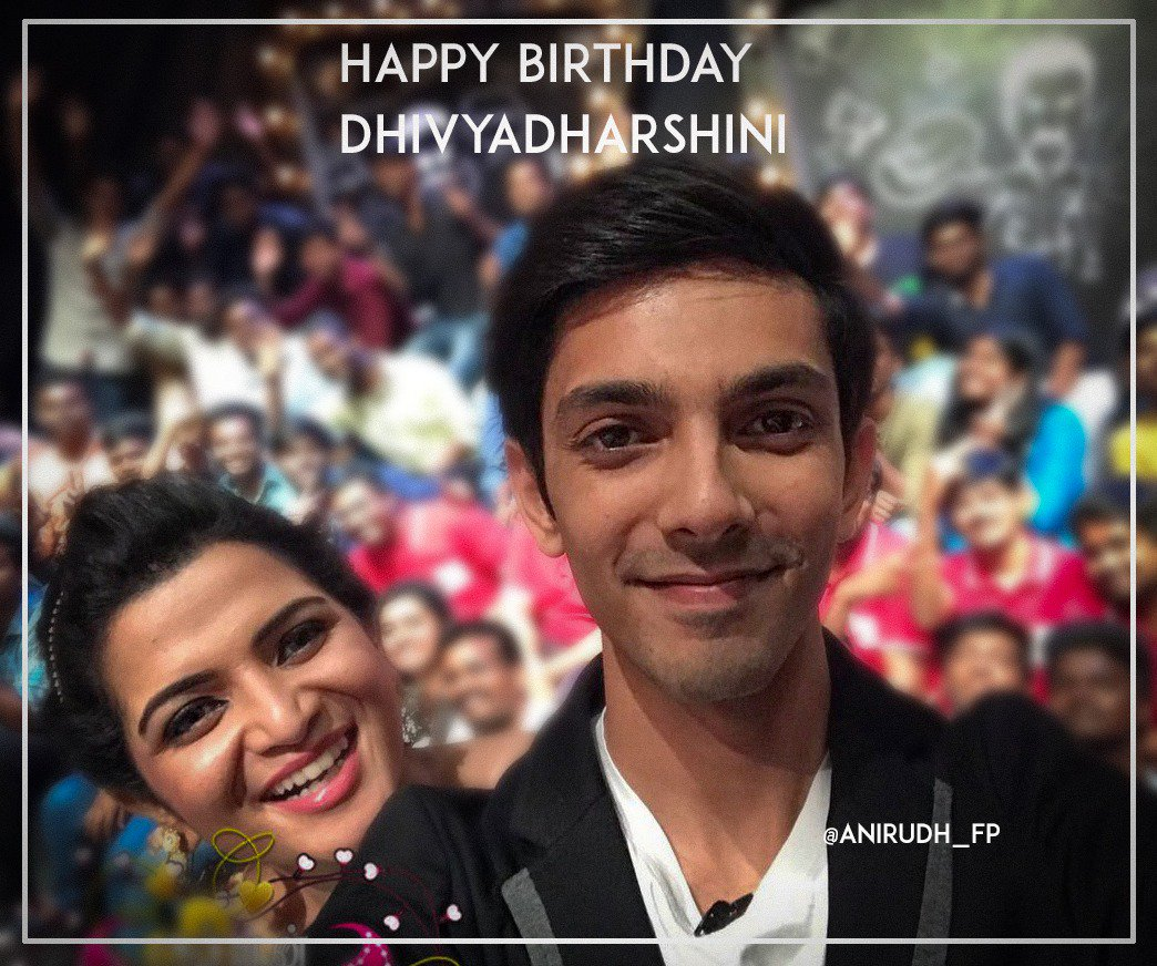 Birthday wishes to the beautiful & talented @DhivyaDharshini.🎂  You've always been a well wisher for Rockstar @anirudhofficial ♥️ Keep entertaining us & have a great year ahead⭐   Anbudan, Anirudhians❤️