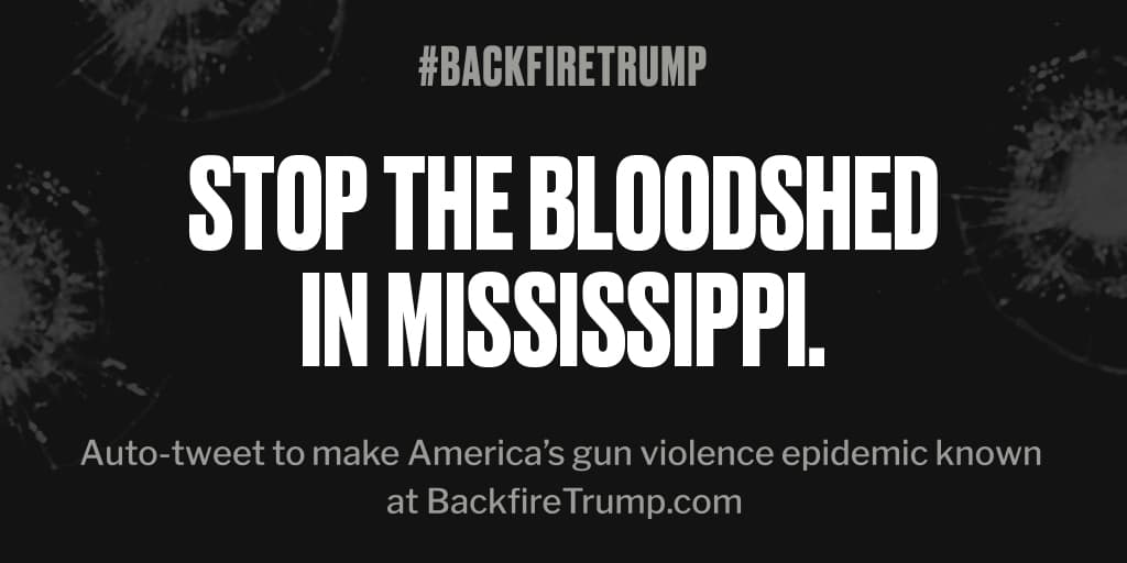 Shooting in #Mississippi just took an American life. #POTUS, please do something. #BackfireTrump