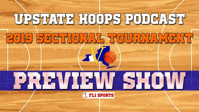 UPSTATE HOOPS LIVE AT 10:00 AM: 2019 Sectional Preview Special (podcast)