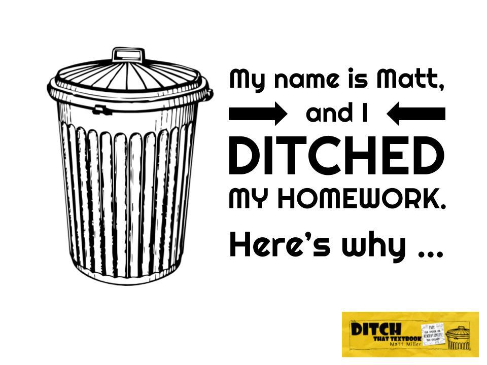 My name is Matt, and I ditched my homework. Here's why ditchthattextbook.com/2017/08/03/my-… #ditchbook #edtech