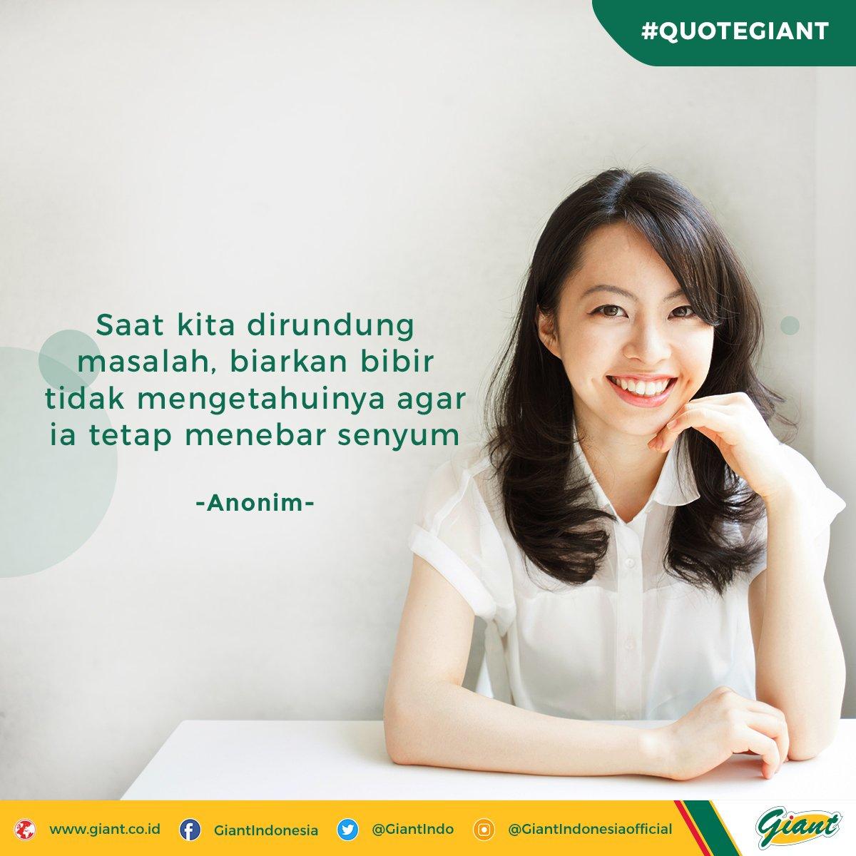 Jangan biarkan masalah membuat senyuman menjadi redup! #QuoteGiant #GiantIndonesia #KeceSetiapHari