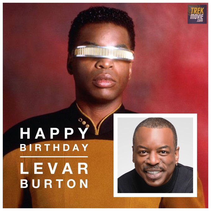 Happy Birthday Levar Burton! May you have the best day ever!