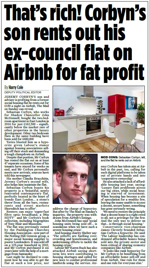 In 2016 Jeremy Corbyn's adviser son bought a two bedroom flat in Shoreditch that used to be affordable housing scheme in a luxury development owned by a housing association for just £162,500. He now rents it out for £150 a night on Airbnb: https://www.dailymail.co.uk/news/article-6713033/amp/Thats-rich-Corbyns-son-Sebastian-rents-ex-council-flat-Airbnb-fat-profit.html…