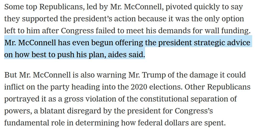 Mitch McConnell is privately advising Trump on how to sell his his national emergency so it's less damaging politically, the NYT reports.   Once again, actively enabling Trump:  https://www.nytimes.com/2019/02/16/us/politics/trump-republican-party.html…