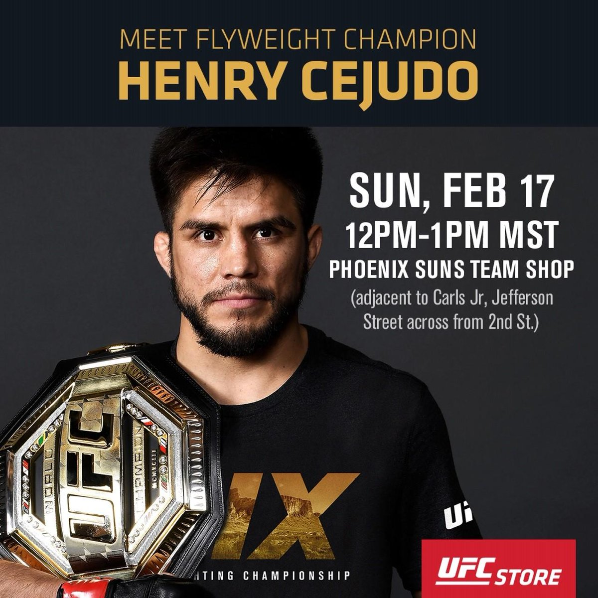 Today's the day, meet @ufc Flyweight Champion @HenryCejudo from 12-1pm MST by the Phoenix Suns Team Shop. #UFCPhoenix