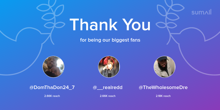 Our biggest fans this week: @DomThaDon24_7, @__realredd, @TheWholesomeDre. Thank you! via sumall.com/thankyou?utm_s…