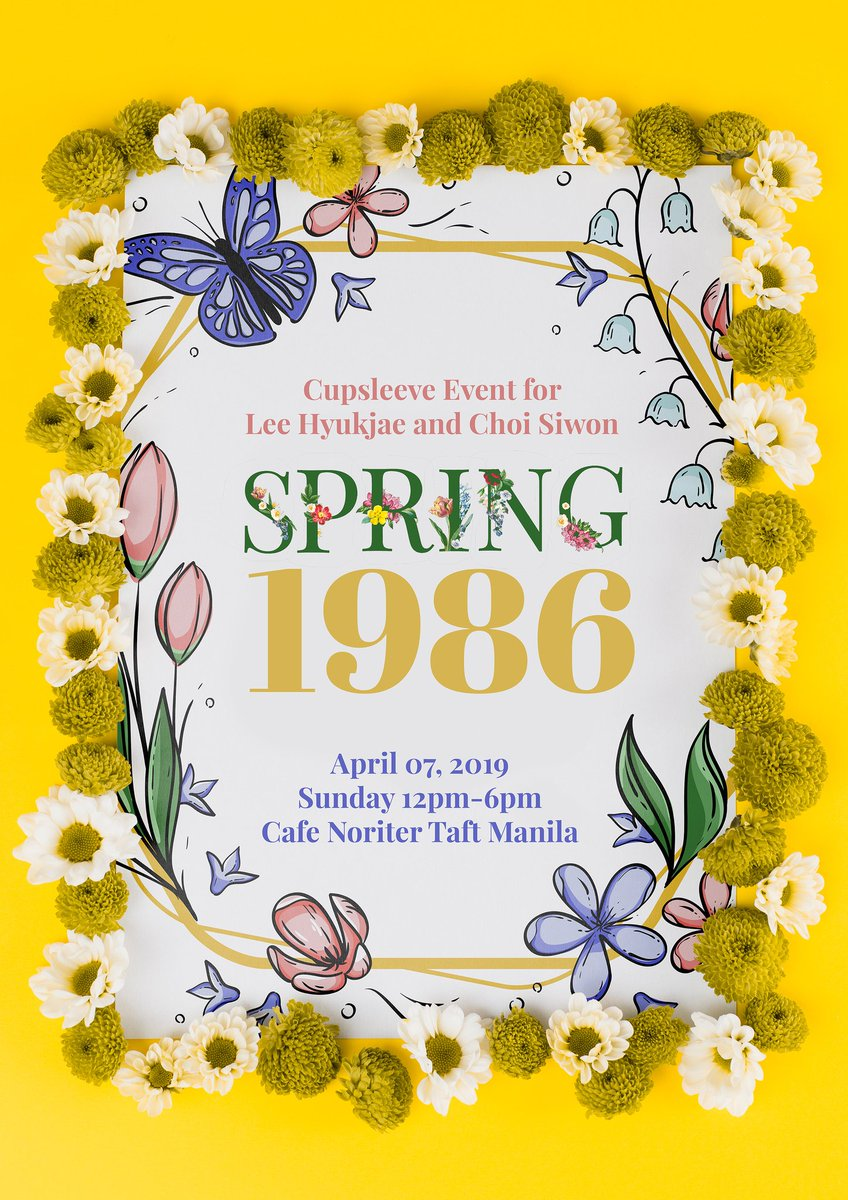 Spring, 1986  Cupsleeve event for Lee Hyukjae and Choi Siwon  Save the date! April 7, 2019 Sunday 12pm-6pm Cafe Noriter Taft Ave. Manila  See you there!<br>http://pic.twitter.com/RWW4d5V0dG