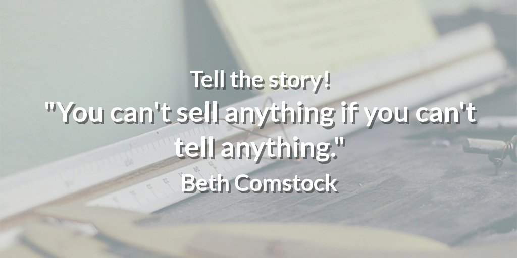 """Tell the story! """"You can't sell anything if you can't tell anything."""" Beth Comstock #ability"""