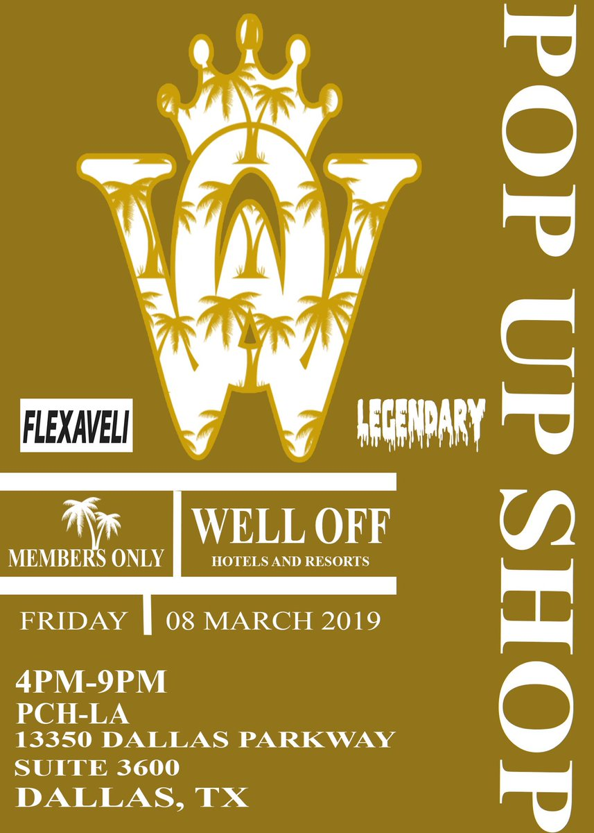 Updated Guest list to my Pop Up for my brand @WellOffForever in DALLAS TX on March 8th. LETS GO UP!