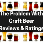 The Problem With Craft Beer Reviews & Ratings - Craft Beer Joe https://t.co/Ksd4kt9x44