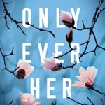 Image for the Tweet beginning: #MailboxMonday #NewOnMyShelf #LittleBirdPublicity #NetGalley #OnlyEverHer