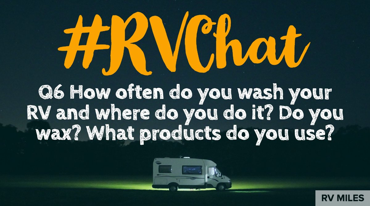 How Often Should You Wax Your Car >> Rv Miles On Twitter Q6 How Often Do You Wash Your Rv And