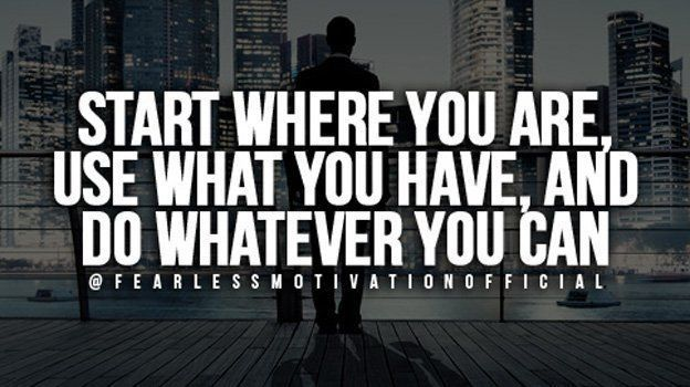 Start where you are, work with what you have, and do WHATEVER YOU CAN! #FearlessMotivation https://buff.ly/2haoWHN