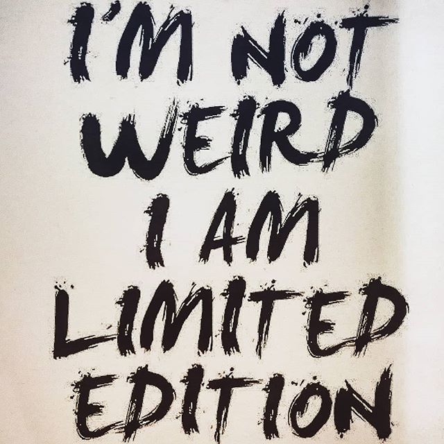 I'm not weird I'm limited edition. So true. #weird #limited #enjoypresent #inlovewithlife #emagazinelifestyle #travel #lifestyle #instalike  #likeforfollow #magazine #tips #art  #instagood #instamood #picoftheday #photooftheday #follow #family #love #fun… http://bit.ly/2GwTtux