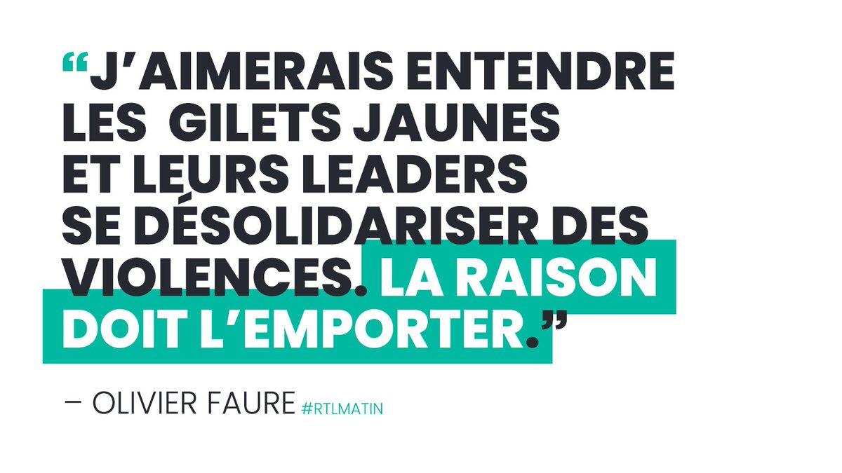« J'aimerais entendre les Gilets Jaunes et leurs leaders se désolidariser des violences. La raison doit l'emporter. » – @faureolivier #RTLMatin #ÇaSuffit