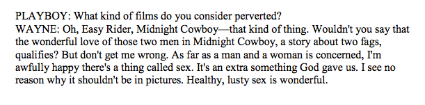 Jesus fuck, John Wayne was a straight up piece of shit  (Playboy interview, May 1971)