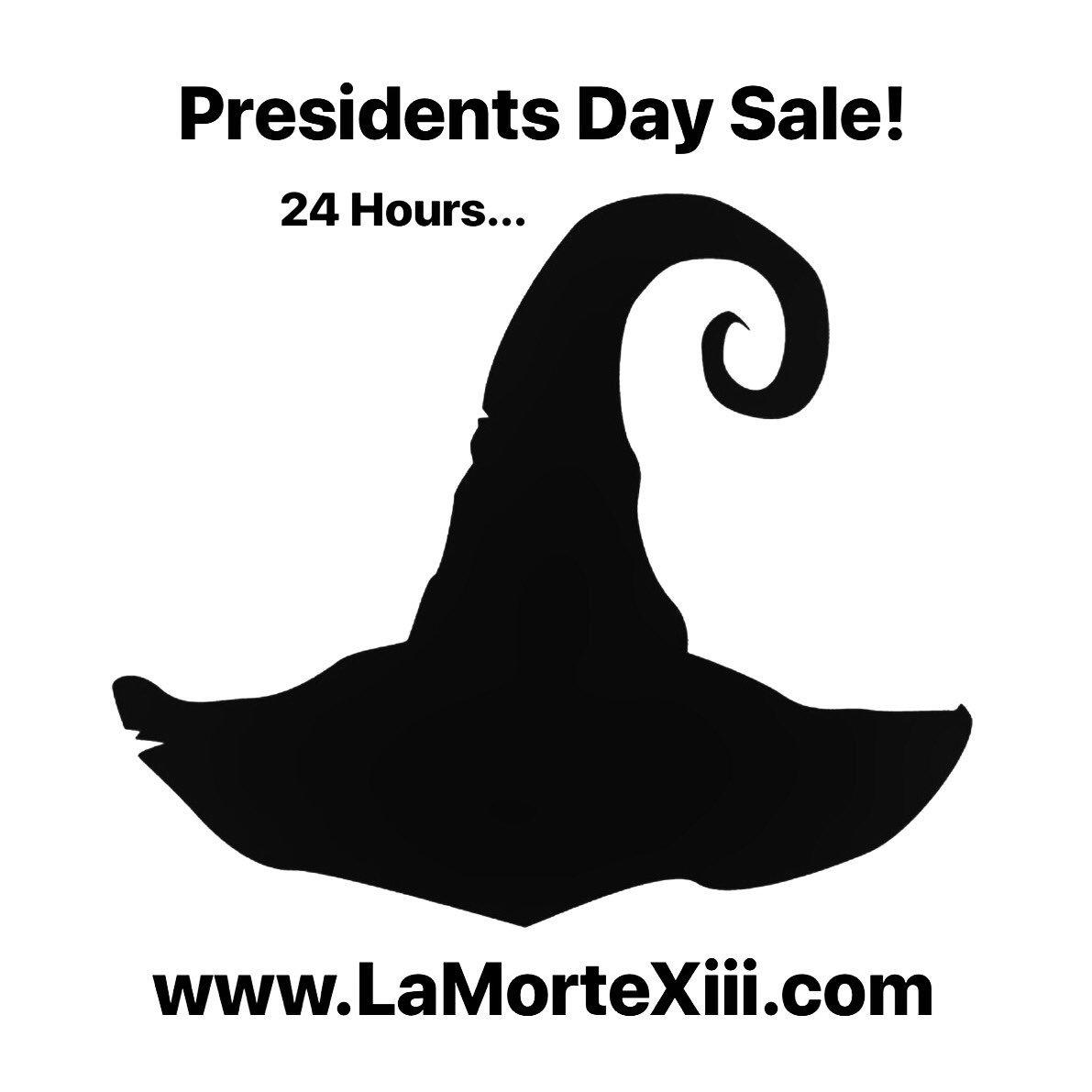 24 Hour Presidents Day Sale! http://www.LaMorteXiii.com #lamortexiii #PresidentsDay #sale #potus #iheartyou