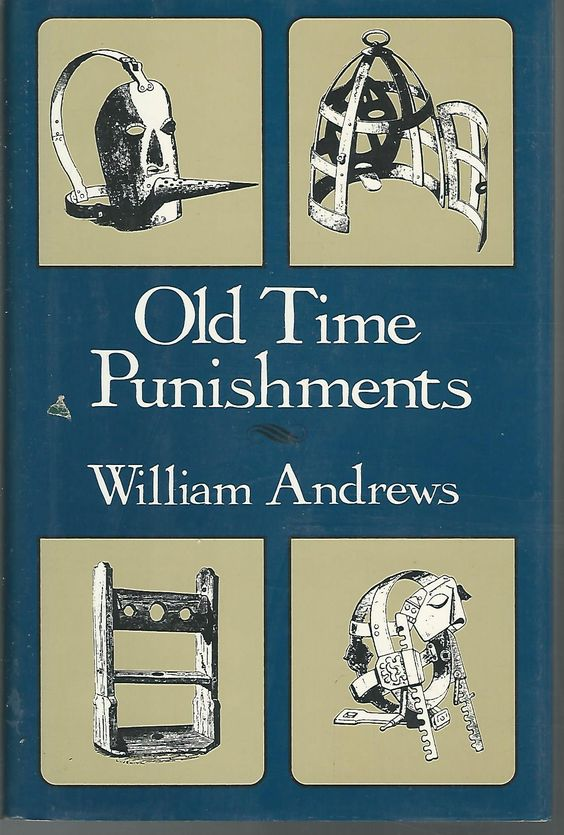 Old Time Punishments: William Andrews