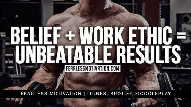 BELIEF + WORK ETHIC = unbeatable results!