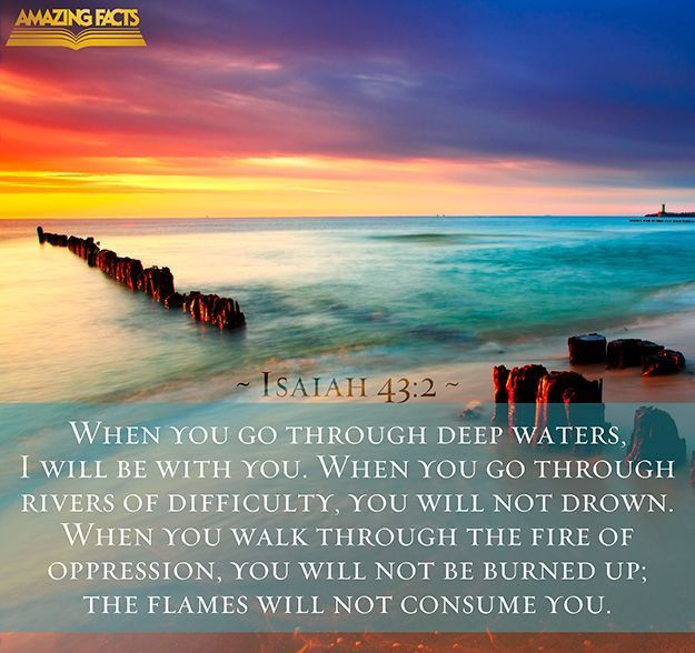 Isaiah 43:2  When you pass through the waters, I will be with you; and when you pass through the rivers, they will not sweep over you. When you walk through the fire, you will not be burned; the flames will not set you ablaze.  #MondayMotivaton #mondaythoughts #answer #Scripture<br>http://pic.twitter.com/Vcq3NKwtmN
