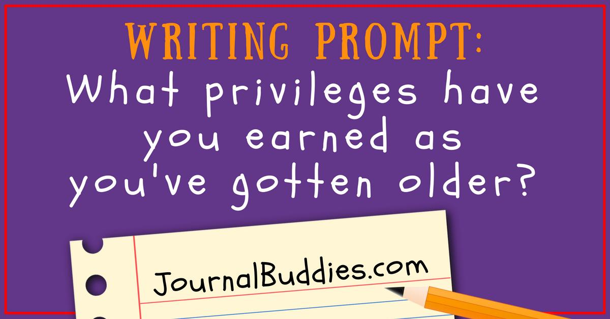Kids Writing Prompt: What privileges have you earned as you've gotten older?   #writingprompts #writingidea #journalprompt #journalingidea #journaling #journalbuddies #writing  https://www.journalbuddies.com/journal_prompts__journal_topics/write-for-fun/…