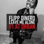 Image for the Tweet beginning: CONGRATS!! @FlippDinero !! #LeaveMeAlone official