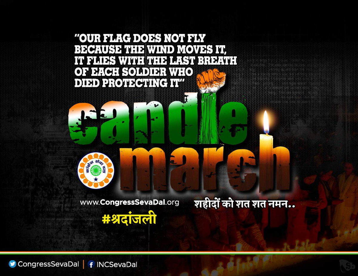 Our flag does not fly because the wind moves it, it flies with the last breath of each soldier who died protecting it. #SevaDalCandleMarch