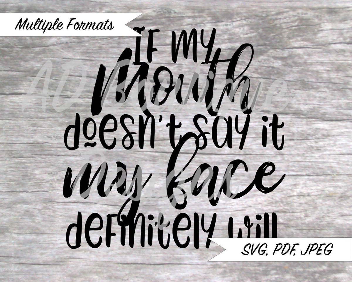 4fc7fbf4 Excited to share this item from my #etsy shop: If My Mouth Doesn't Say It My  Face Definitely Will SVG Design https://etsy.me/2XcFm2H pic.twitter.com/ ...