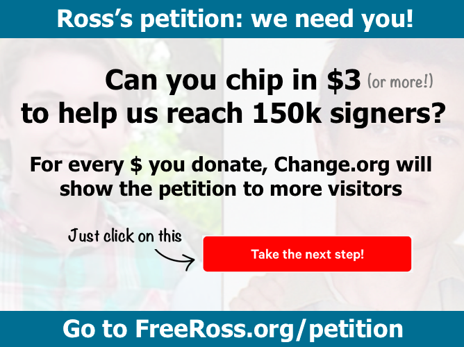 Help us get to 150,000! It will only take a few seconds of your time.  Together, we can have an impact. #FreeRoss2019  https://FreeRoss.org/petition