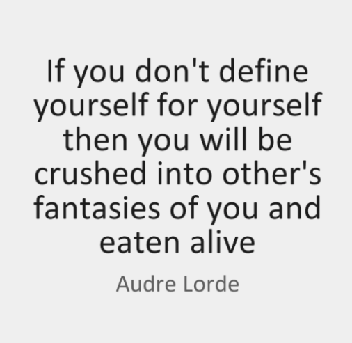 """""""If I didn't define myself for myself, I would be crunched into other people's fantasies for me and eaten alive."""" @audrelorde  #AudreLorde #BlackHistoryMonth"""