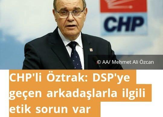 CHP Gn Bşk. Yard sn @faikoztrak DSP'ye geçen CHP'lileri etik olmamakla suçlamış. Öztrak çok haklı doğru olan CHP'lilerin İyi partiye geçmeleriydi
