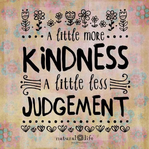 """A little more kindness, a little less judgement."" ~ @actionhappiness  #mindfulness"