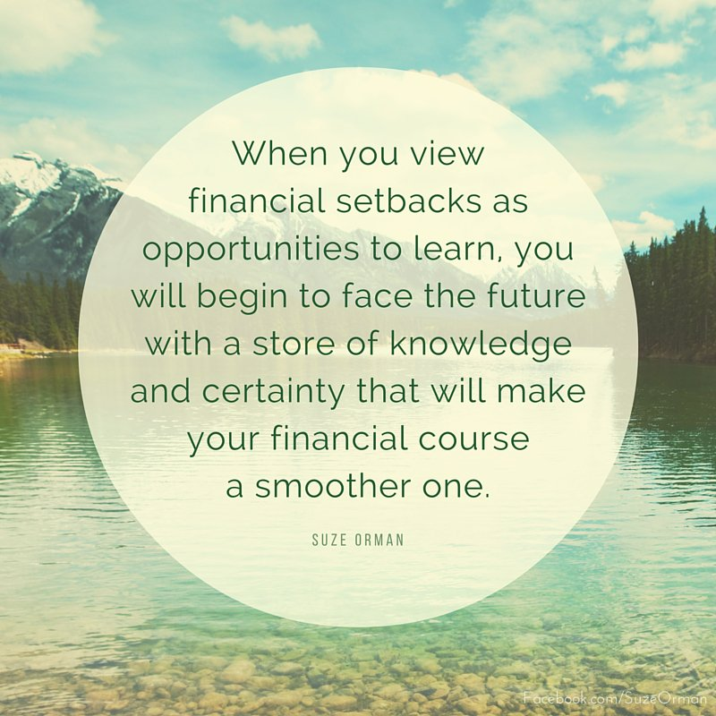 Take the opportunity to learn from every financial setback and you will make your financial course a smoother one. #MondayMotivation