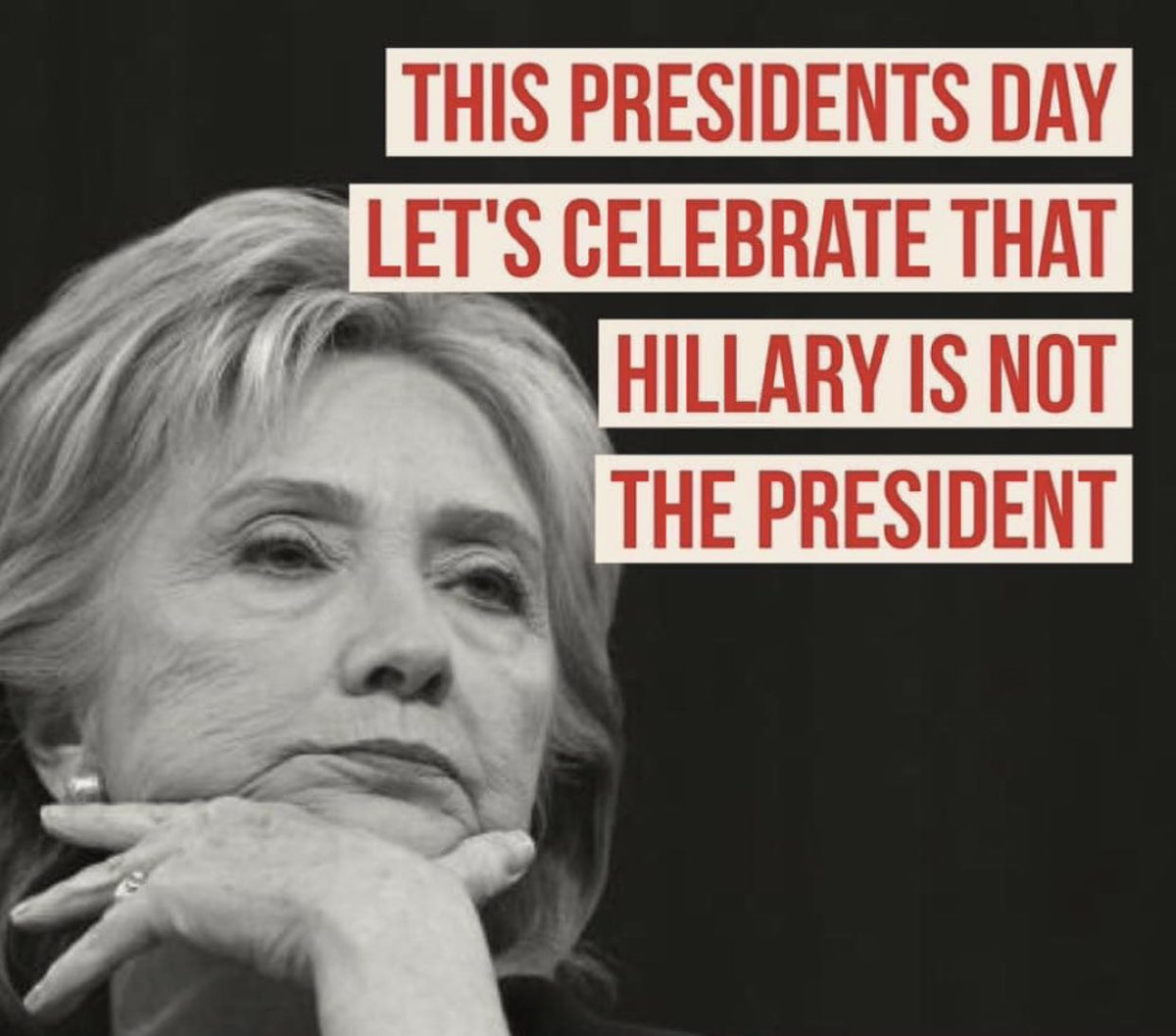 This Presidents day let's celebrate that Hillary is not the President! #WeThePeople #TheSilentMajorityCameOut #TrumpIsOurPresident #HeIsAmericasPresident #GodBlessAmerica #Trump2020LandSlide