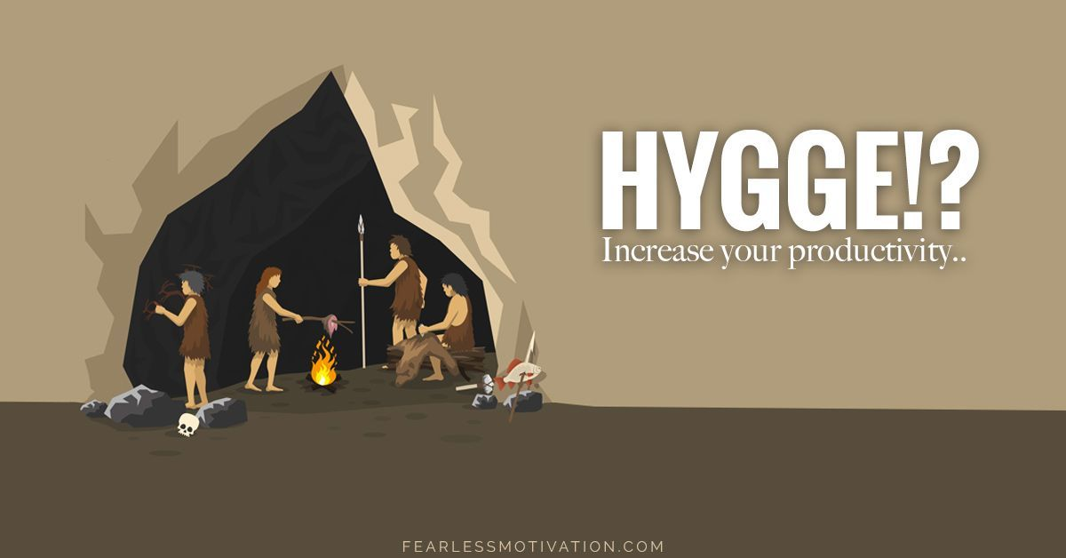 What's Hygge!? An Ancient Danish Tradition That'll Boost Your Productivity! https://buff.ly/2JVoZ2x