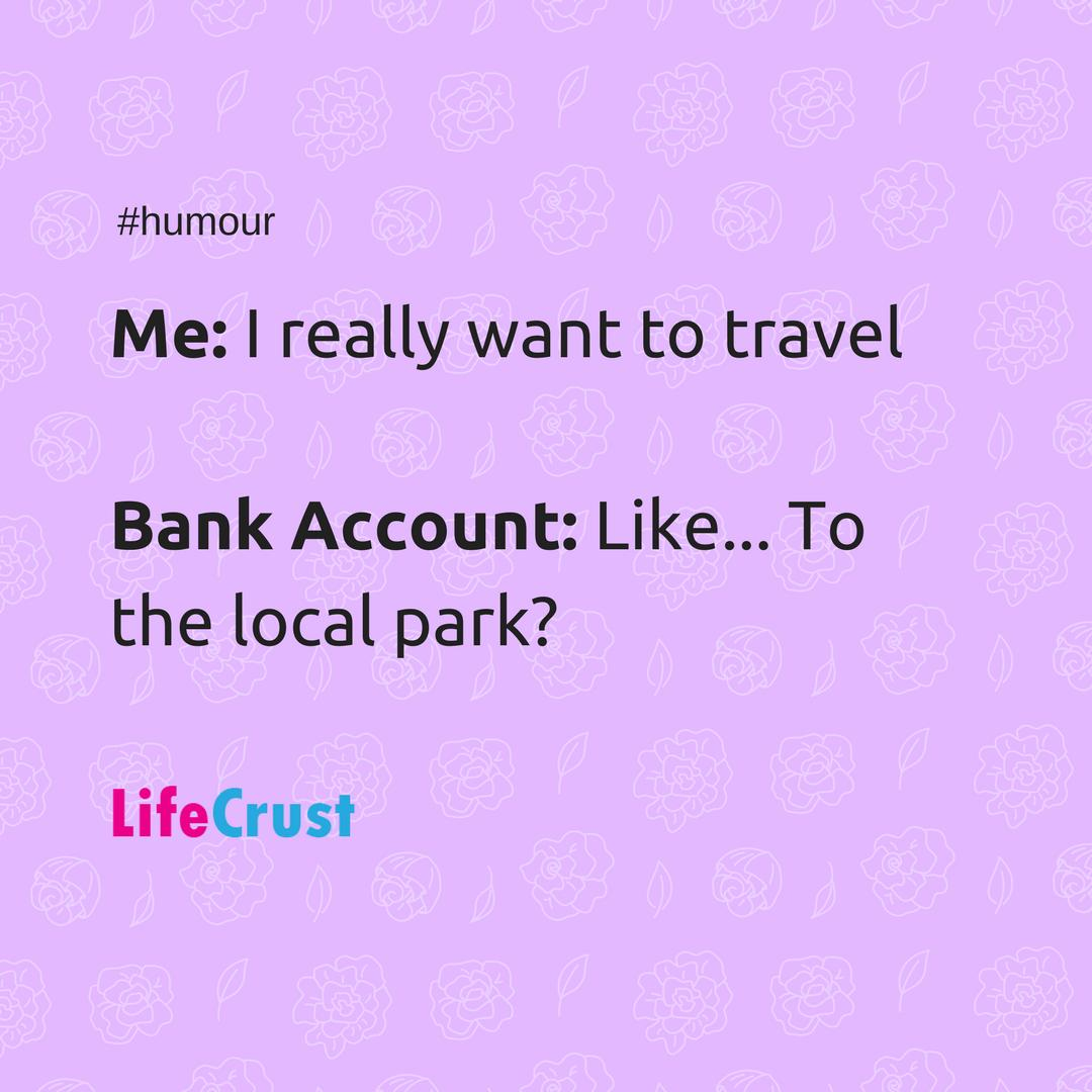 What does your bank account say? #humour #travel #lovetotravel #travelling #wanderlust #funny