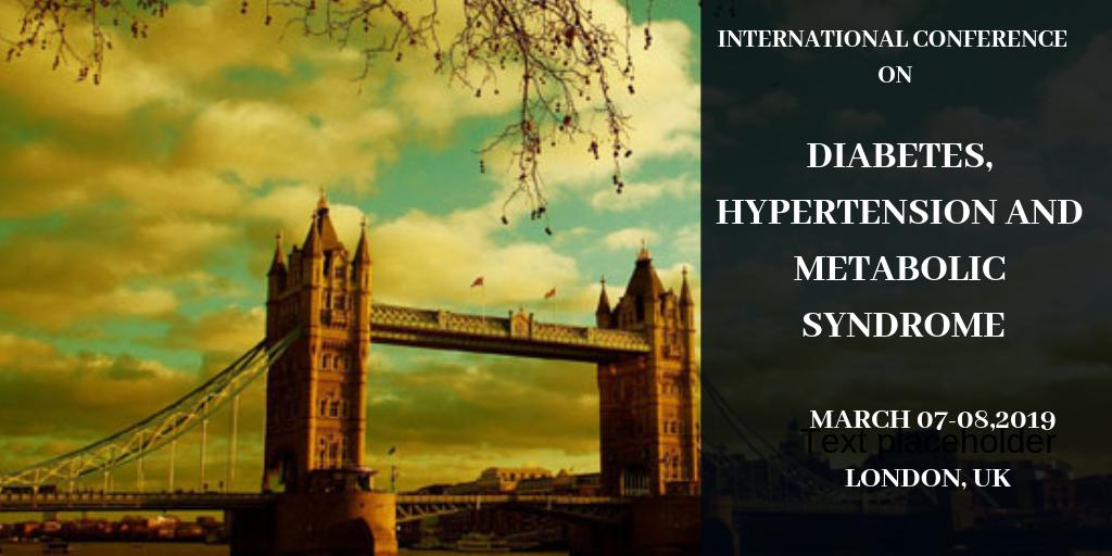 International #Conference on #Diabetes, #Hypertension and #Metabolicsyndrome March 07-08, 2019 London, UK  #Diabetes2019: https://buff.ly/2HMImiq   #diabeticconference #medical #university #diet #10yearchallenge #trending #congress