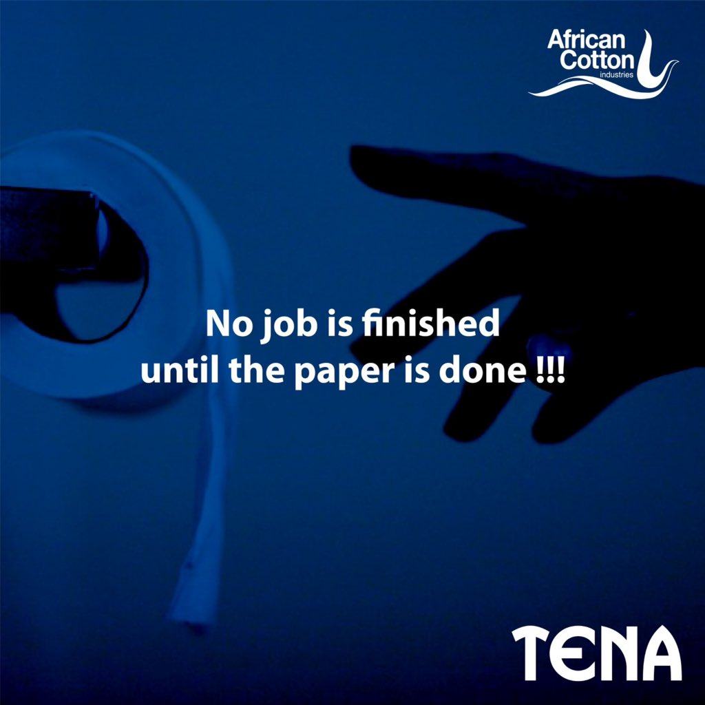 No job is finished  until the paper is done !!!  #Tena #tissues #clean #confident #toiletpaper  #community #communitymatters #MadeInKenya #white #blue #home #ProudlyKenyan #ThisIsMyKenya #Kenya