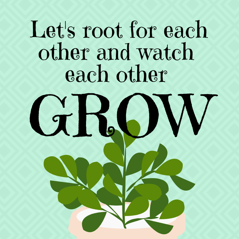 Let's root for each other and watch each other #GROW! #HappyTuesday