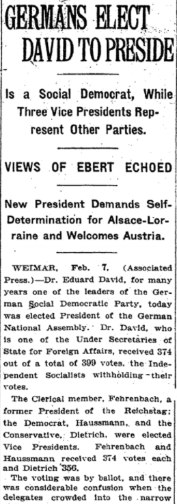 Feb 9, 1919 - New York Times: Germans elect Social Democrat Eduard David president of its constitutional convention in Weimar  #100yearsago